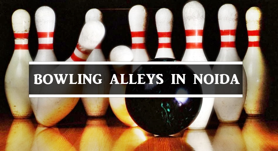 Bowling Alleys in Noida