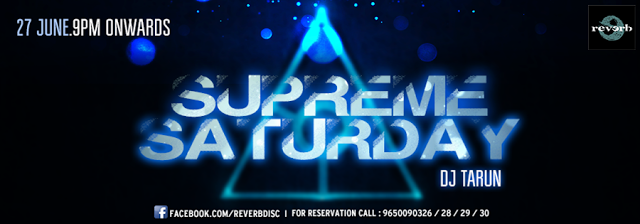 Supreme Saturday at Reverb Club, Noida