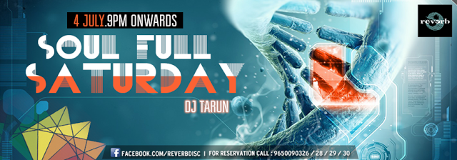 SOULFUL SATURDAY WITH DJ TARUN AT REVERB DISC, NOIDA