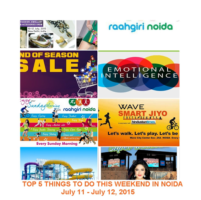 Top Things To Do in Noida This weekend - July 11 -12