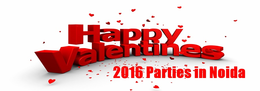 Valentine's Day 2016 Parties in Noida