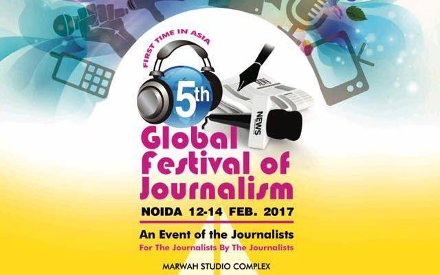 5th Global Festival of Journalism Noida 2017