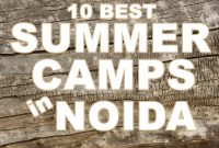 10 Best Summer Camps in Noida