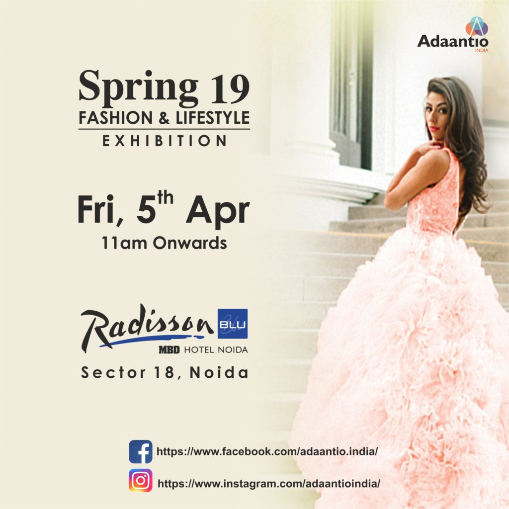 Spring'19 Fashion & Lifestyle Exhibition by Adaantio at Radisson Noida