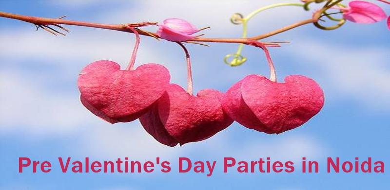 Pre – Valentine's Day 2016 Parties in Noida