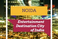 Noida – An Entertainment Destination City of India