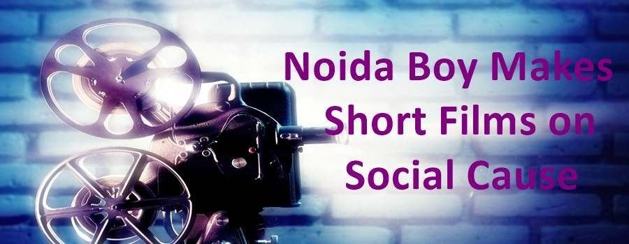 Noida Boy Makes Short Film on Social Cause Gets Big B's Praise
