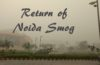 Return of Noida Smog